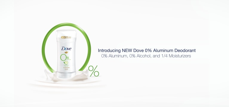 Introducing NEW Dove O% Aluminum Deodorant 0% Aluminum, 0% Alcohol, and 1/4 Moisturizers